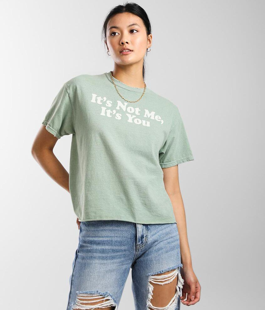 Modish Rebel It's Not Me It's You T-Shirt front view