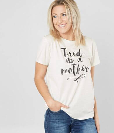 twine & stark Tired As A Mother T-Shirt