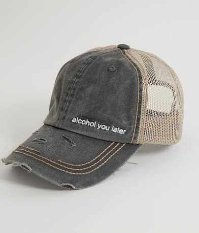 Alcohol You Later Trucker Hat