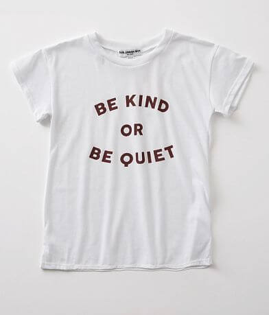 Girls - Sub Urban Riot Be Kind Or Be Quiet T-Shirt