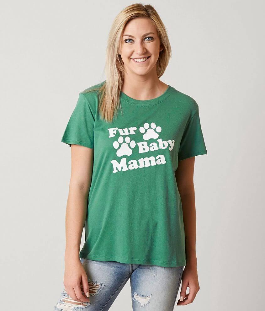 09288f4be1e Sub Urban Riot Fur Baby Mama T-Shirt - Women s T-Shirts in Evergreen ...