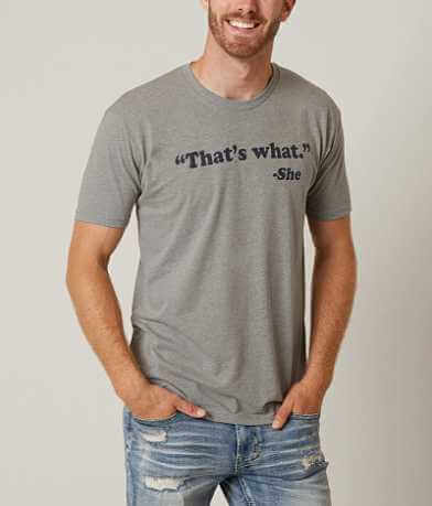 Buzz That's What She Said T-Shirt